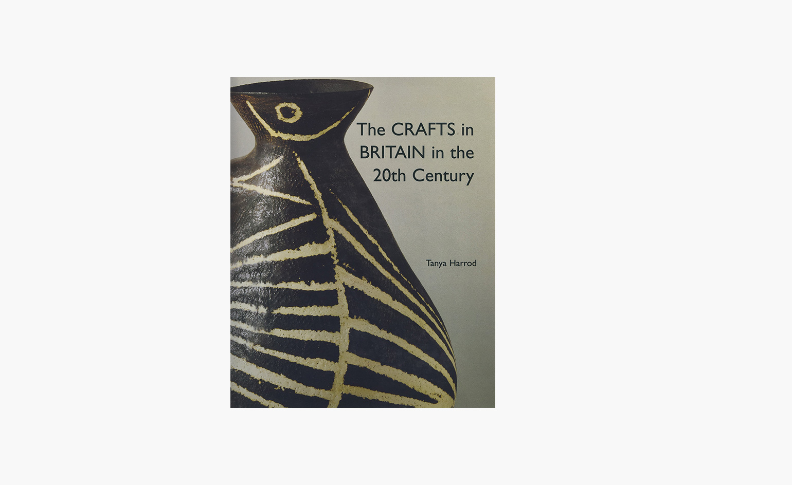 The Crafts in Britain in the 20th Century – Tanya Harrod cover