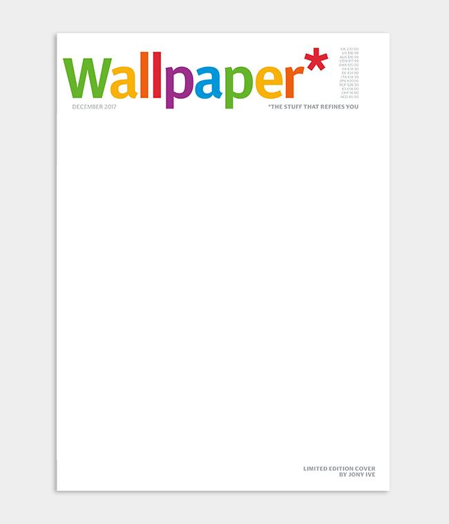 Jony Ive Wallpaper* magazine cover design featuring minimal white cover with Apple rainbow masthead for December 2017 issue