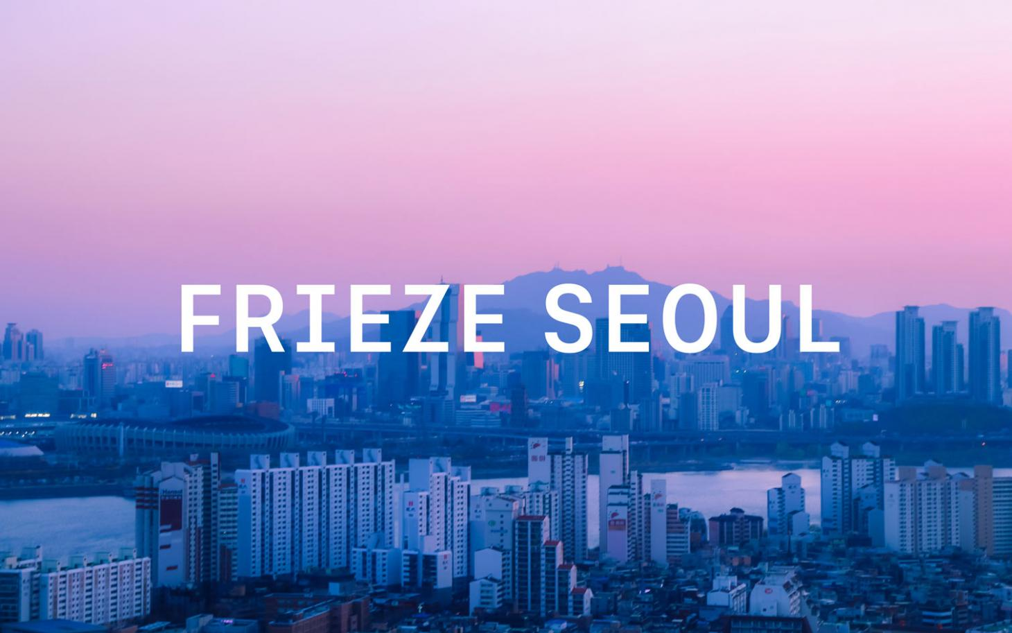 Frieze Seoul will launchits first Asia fair in the Korean art capital in September 2022