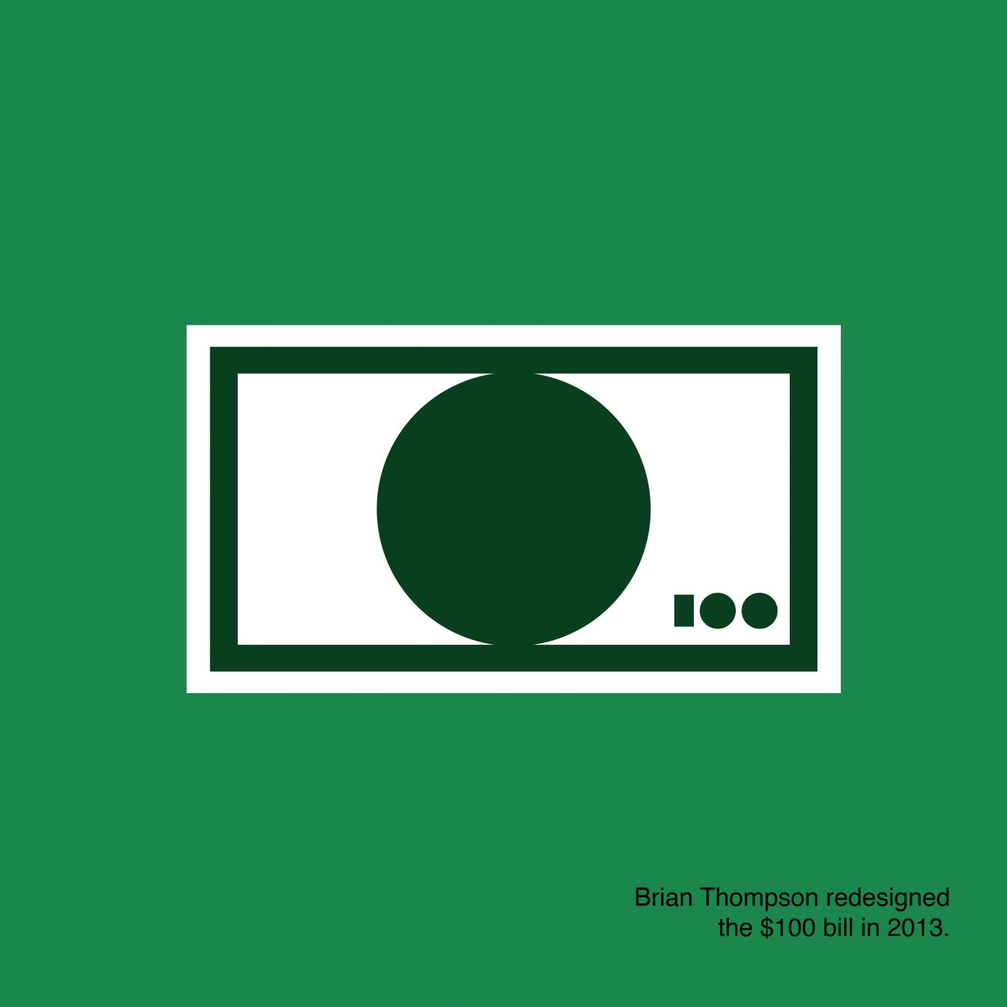A graphic with a green background and stylized illustration of a hundred dollar bill, with text explaining that it was redesigned by Brian Thompson in 2013